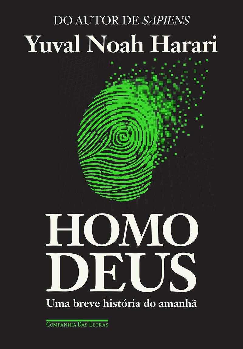 Homo Deus - Uma breve história do amanhã, Yuval Noah Harari