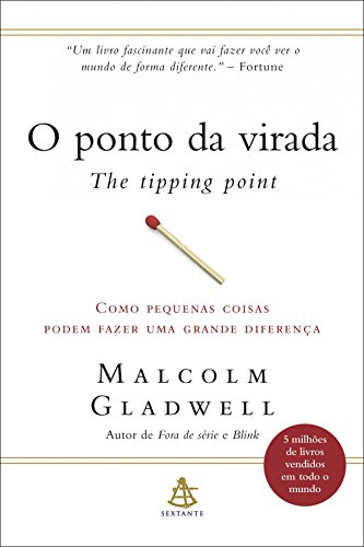 O ponto da virada - The Tipping Point — Malcolm Gladwell