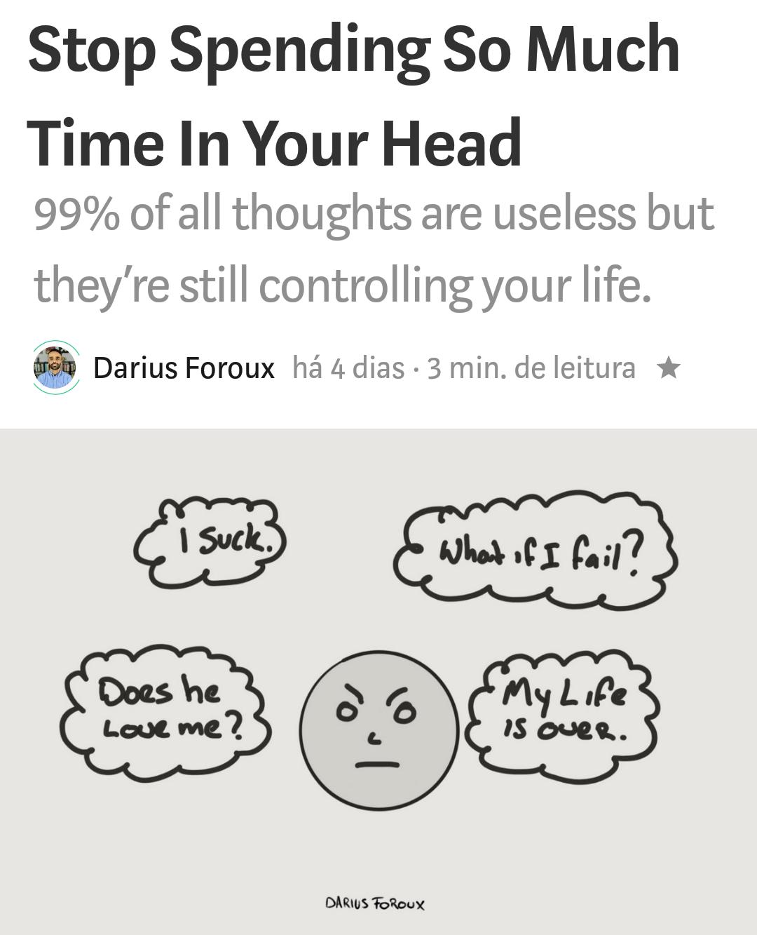 Pare de passar tempo dentro da sua cabeça